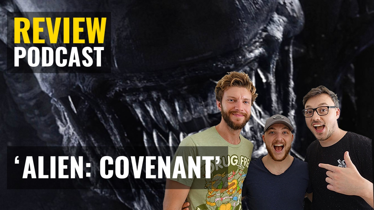 PODCAST: 'Alien: Covenant' Movie Review / EP#28